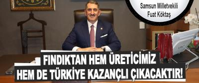 Fındıktan Hem Üreticimiz, Hem de Türkiye Kazançlı Çıkacaktır!