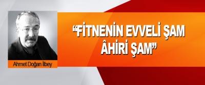 """""""Fitnenin Evveli Şam, Ahiri Şam"""""""