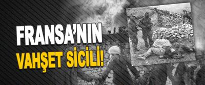 Fransa'nın Vahşet Sicili!