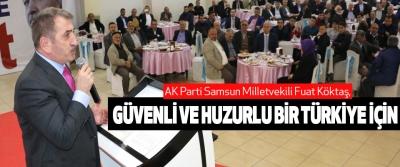 Fuat Köktaş, Güvenli Ve Huzurlu Bir Türkiye İçin