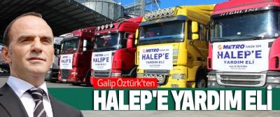 Galip Öztürk'ten Halep'e Yardım Eli