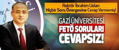 Gazi üniversitesi FETÖ soruları cevapsız!