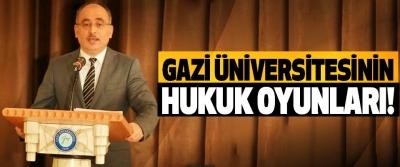 Gazi üniversitesinin hukuk oyunları!