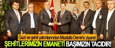 Gazi Ve Şehit Yakınlarından Mustafa Demir'e Ziyaret