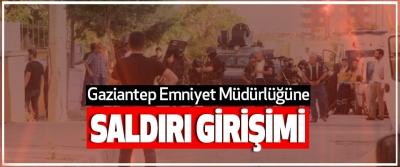 Gaziantep Emniyet Müdürlüğüne Saldırı Girişimi