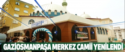 Gaziosmanpaşa Merkez Camii Yenilendi