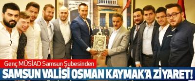 Genç MÜSİAD Samsun Şubesinden Samsun valisi Osman Kaymak'a ziyaret!