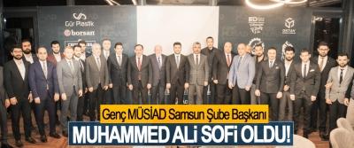 Genç MÜSİAD Samsun Şube Başkanı Muhammed Ali Sofi oldu!