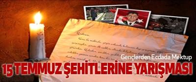 Gençlerden Ecdada Mektup 15 Temmuz Şehitlerine Yarışması