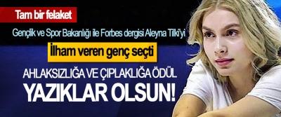 Gençlik ve Spor Bakanlığı ile Forbes dergisi Aleyna Tilki'yi ilham veren genç seçti, Ahlaksızlığa ve çıplaklığa ödül, yazıklar olsun!