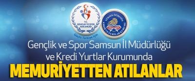 Gençlik ve Spor Samsun İl Müdürlüğü ve Kredi Yurtlar Kurumunda Memuriyetten Atılanlar