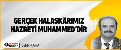 Gerçek Halaskârımız Hazreti Muhammed'dir
