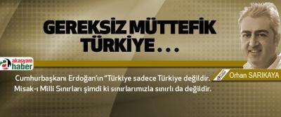 Gereksiz Müttefik Türkiye…