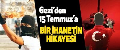 Gezi'den 15 Temmuz'a Bir İhanetin Hikayesi