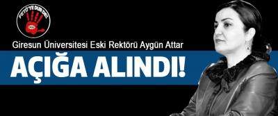 Giresun Üniversitesi Eski Rektörü Aygün Attar Açığa Alındı!