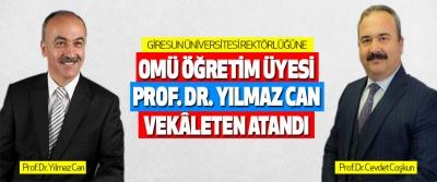 Giresun Üniversitesi Rektörlüğüne Omü Öğretim Üyesi Prof. Dr. Yılmaz Can Vekâleten Atandı