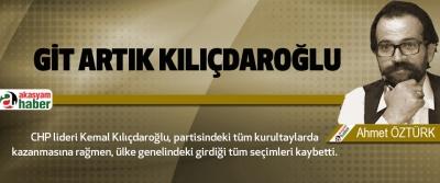 Git artık Kılıçdaroğlu