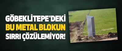 Göbeklitepe'deki Bu Metal Blokun Sırrı Çözülemiyor!