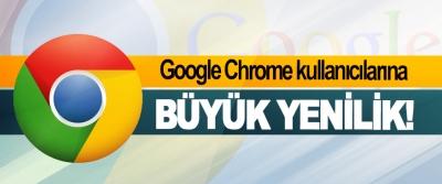 Google Chrome kullanıcılarına Büyük Yenilik!