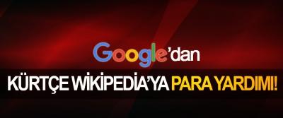Google'dan Kürtçe Wikipedia'ya Para Yardımı!