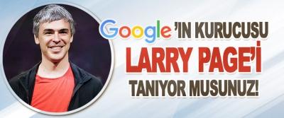 Google'ın Kurucusu Larry Page'i Tanıyor Musunuz!