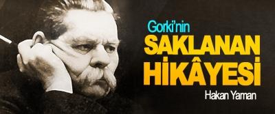 Gorki'nin Saklanan Hikâyesi