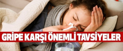 Gripe Karşı Önemli Tavsiyeler