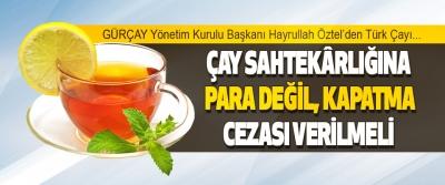 GÜRÇAY Yönetim Kurulu Başkanı Hayrullah Öztel'den Türk Çayı…