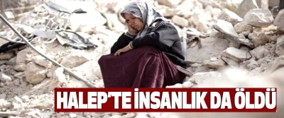 Halep'te İnsanlık Da Öldü