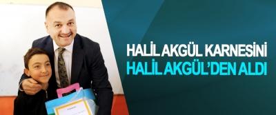 Halil Akgül Karnesini Halil Akgül'den Aldı
