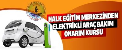 Halk Eğitim Merkezinden Elektirikli Araç Bakım Onarım Kursu