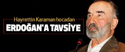 Hayrettin Karaman hocadan Erdoğan'a Tavsiye
