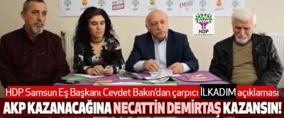 HDP Samsun İl Eş Başkanı Cevdet Bakın'dan çarpıcı açıklamalar