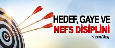 Hedef, Gaye Ve Nefs Disiplini