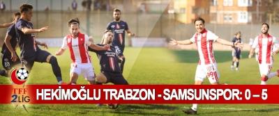Hekimoğlu Trabzon - Samsunspor: 0 – 5