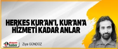 Herkes Kur'an'ı, Kur'an'a Hizmeti Kadar Anlar