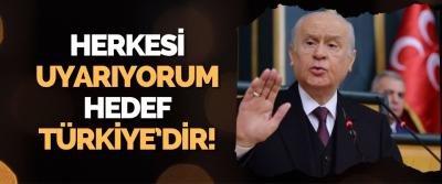 Herkesi Uyarıyorum Hedef Türkiye'dir!