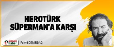 Herotürk Süperman'a Karşı