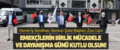 Hizmet-İş Sendikası Samsun Şube Başkanı Ziya Uzun Emekçilerin Dayanışma Günü kutlu olsun!
