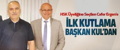 Hsk Üyeliğine Seçilen Cafer Ergen'e İlk Kutlama Başkan Kul'dan