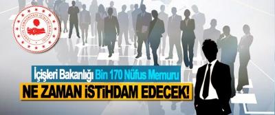 İçişleri Bakanlığı Bin 170 Nüfus Memuru Ne zaman istihdam edecek!