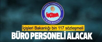 İçişleri Bakanlığı bin 117 sözleşmeli Büro Personeli Alacak