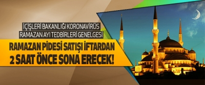 İçişleri Bakanlığı Koronavirüs Ramazan Ayı Tedbirleri Genelgesi