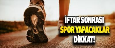 İftar Sonrası Spor Yapacaklar Dikkat!