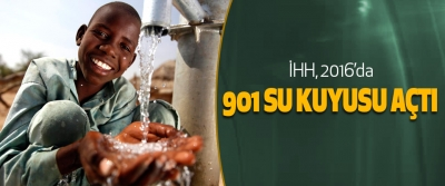 İHH, 2016'da 901 Su Kuyusu Açtı