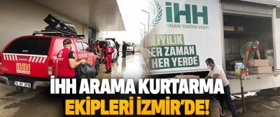 İHH Arama Kurtarma Ekipleri İzmir'de!
