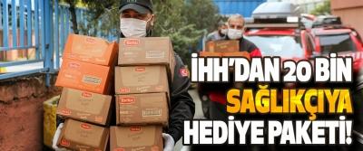 İHH'dan 20 Bin Sağlıkçıya Hediye Paketi!