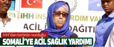 İHH'dan terörün vurduğu Somali'ye Acil Sağlık Yardımı