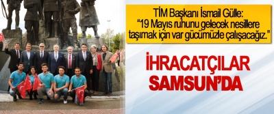 İhracatçılar Samsun'da