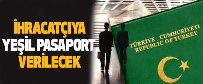 İhracatçıya Yeşil Pasaport Verilecek